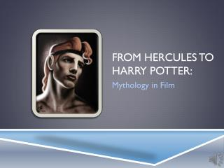 From Hercules to Harry Potter: