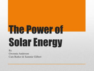 The Power of Solar Energy