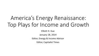 America's Energy Renaissance: Top Plays for Income and Growth