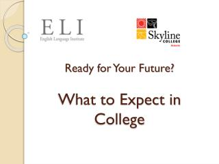 Ready for Your Future? What to Expect in College