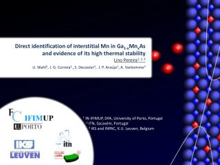Direct identification of interstitial Mn in Ga 1-x Mn x As and evidence of its high thermal stability Lino Pereira 1, 2