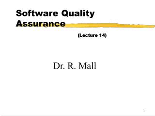 Software Quality Assurance 									 (Lecture 14)