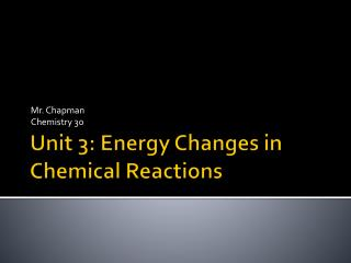 Unit 3: Energy Changes in Chemical Reactions