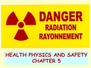 Health Physics and safety chapter 5