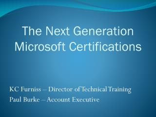 The Next Generation Microsoft Certifications