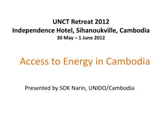 UNCT  Retreat 2012 Independence Hotel,  Sihanoukville , Cambodia 30 May – 1 June 2012