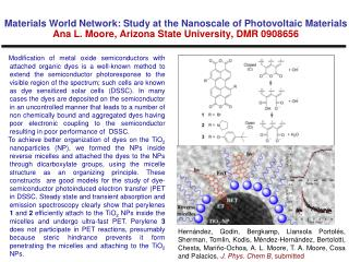 Materials World Network: Study at the  Nanoscale  of Photovoltaic Materials  Ana L. Moore, Arizona State University, DM