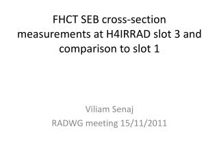 FHCT SEB cross-section measurements at H4IRRAD  slot 3 and comparison to slot 1