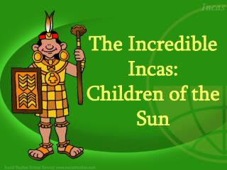 The Incredible Incas: Children of the Sun