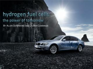 hydrogen fuel cells: the power of  tomorrow