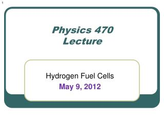Physics  470 Lecture