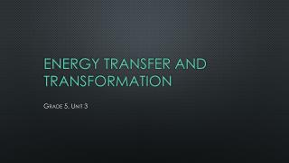 Energy Transfer and Transformation