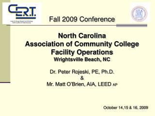 Fall 2009 Conference North Carolina  Association of Community College Facility Operations Wrightsville Beach, NC Dr. Pet