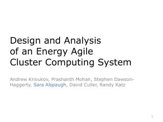 Design and Analysis of  an Energy Agile Cluster  Computing System