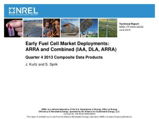 Early Fuel Cell Market Deployments:  ARRA and Combined (IAA, DLA, ARRA ) Quarter 4 2013 Composite Data  Products J. Kur