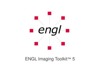 ENGL Imaging Toolkit ™  5