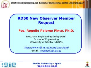 RD50 New  Observer Member Request Fco . Rogelio Palomo Pinto,  Ph.D . Electronic Engineering Group  (GIE) School  of  En