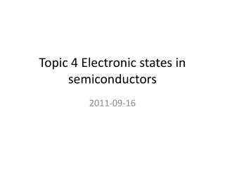 Topic 4 Electronic states in semiconductors