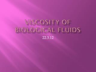 Viscosity of Biological Fluids