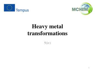 Heavy metal  transformations