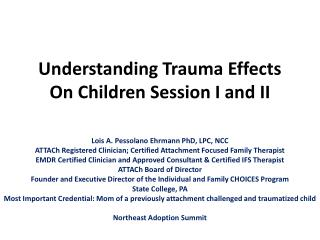 Understanding Trauma Effects On Children Session I and II