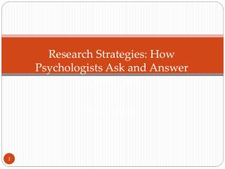Research Strategies: How Psychologists Ask and Answer Questions Module  2