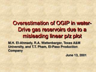 Overestimation of OGIP in water-Drive gas reservoirs due to a misleading linear p/z plot