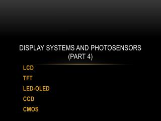 Display Systems and  photosensors  ( Part 4)
