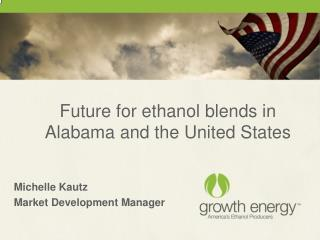 Future for ethanol blends in Alabama and the United States