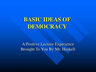 BASIC IDEAS OF DEMOCRACY