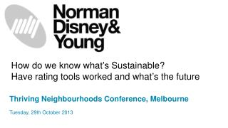 How do we know what's Sustainable? Have rating tools worked and what's the future