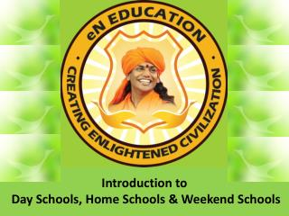 Introduction to   Day Schools, Home Schools & Weekend Schools