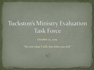 Tuckston's Ministry Evaluation Task Force