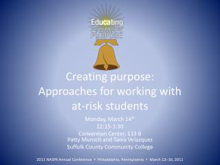 Creating purpose: Approaches for working with  at-risk students