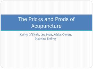 The Pricks and Prods of Acupuncture