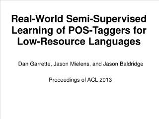 Real-World Semi-Supervised Learning of POS-Taggers for  Low-Resource Languages