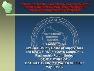 southeastern wisconsin water supply issues and regional water supply  planning program overview