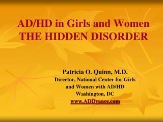 AD/HD in Girls and Women THE HIDDEN DISORDER