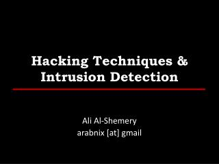 Hacking Techniques & Intrusion Detection