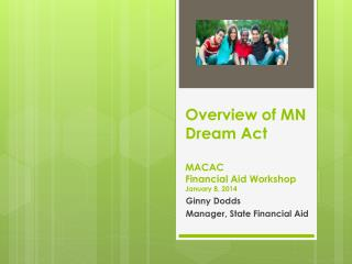 Overview of MN Dream Act MACAC Financial Aid Workshop January  8 , 2014