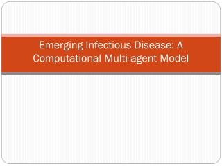 Emerging Infectious Disease: A Computational Multi-agent Model