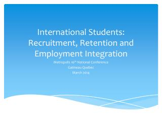 International Students: Recruitment, Retention and Employment Integration