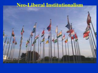 Neo-Liberal Institutionalism
