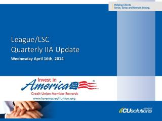 League/LSC Quarterly IIA Update