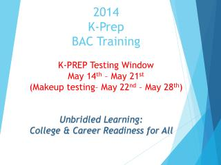 2014  K-Prep  BAC Training