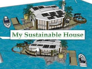 My Sustainable House