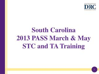 South Carolina  2013 PASS March & May STC and TA Training