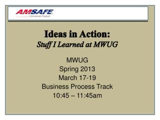 Ideas in Action: Stuff I Learned at MWUG