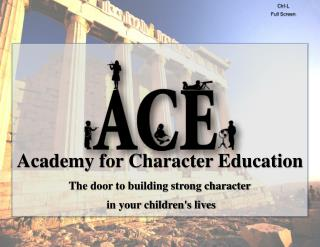 Academy for Character Education The door to building strong character  in your children's lives