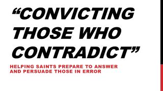 """Convicting  Those Who Contradict"""